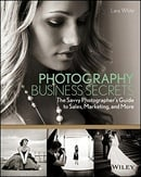 Photography Business Secrets: The Savvy Photographer