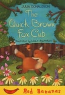 The Quick Brown Fox Cub: Red Banana (Banana Books)