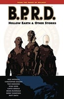 B.P.R.D. Volume 1: Hollow Earth and Other Stories: Hollow Earth and Other Stories v. 1 (Hellboy (Poc