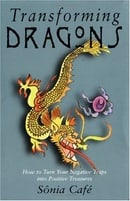 Transforming Dragons: How to Turn Your Negative Traps into Positive Treasures (Book & Cards)