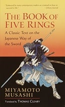 """The Book of Five Rings: A Classic Text on the Japanese Way of the Sword (incl. """"The Book of Family T"""
