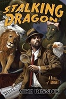 Stalking the Dragon: A Fable of Tonight (John Justin Mallory Mystery)