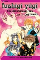 Fushigi Yûgi (The Mysterious Play), Vol. 7 (Castaway)