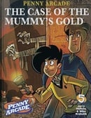 Penny Arcade Volume 5: The Case Of The Mummy