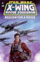 X-Wing Rogue Squadron: Requiem for a Rogue (Star Wars)