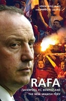 Rafa: Liverpool FC, Benitez and the New Spanish Fury