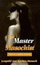 The Master Masochist (The erotica series)