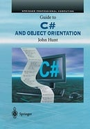 Guide to C# and Object Orientation (Springer professional computing)