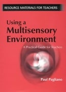 Using a Multisensory Environment: A Practical Guide for Teachers (Resources for Teachers)