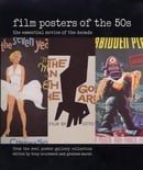 Film Posters of the 50s: The Essential Movies of the Decade; From The Reel Poster Gallery Collection