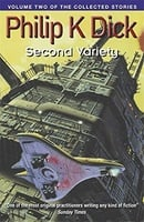 Second Variety: Volume Two Of The Collected Stories (Collected Short Stories of Philip K. Dick)
