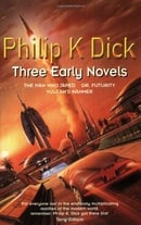 Three Early Novels: The Man Who Japed, Dr. Futurity, Vulcan