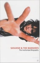 """Siouxsie and the Banshees"": The Authorised Biography"