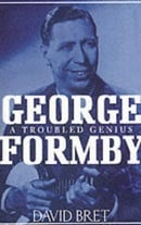 George Formby: A Troubled Genius