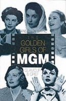 The MGM Girls: Glamour and Grief