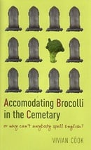 Accomodating Brocolli in the Cemetary: Or Why Can