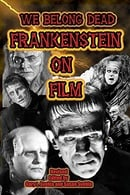We Belong Dead: Frankenstein On Film