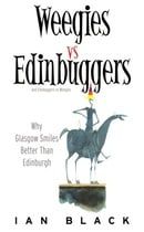 Weegies v Edinbuggers: Why Glasgow Smiles Better than Edinburgh or Why Edinburgh is Slightly Superio