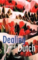 Dealing with the Dutch: The Cultural Context of Business and Work in the Netherlands