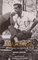 Manik Da - Memories of Satyajit Ray