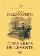 Pirates Of The Levant (Aventuras del Capitan Alatriste)