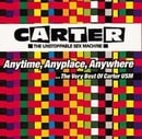 Anytime, Anyplace, Anywhere...The Best of Carter USM
