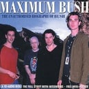 Maximum Bush [Audio Biography]