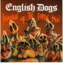 Invasion of the Porky Men/Mad Punx & English Dogs