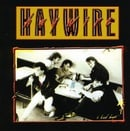 Haywire/ Bad Boys