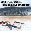 Dead Cities, Red Seas and Lost Ghosts