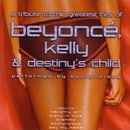 A Tribute to the Hits of Beyonce, Kelly and Destiny
