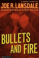 Bullets and Fire