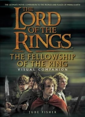 The Lord of the Rings - The Fellowship of the Ring Visual Companion