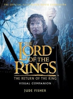 The Lord of the Rings - The Return of the King Visual Companion
