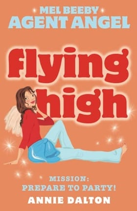 Flying High (Mel Beeby, Agent Angel, Book 3)