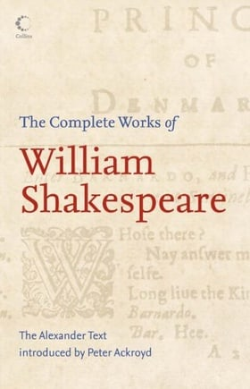 The Complete Works of William Shakespeare: The Alexander Text (Collins)