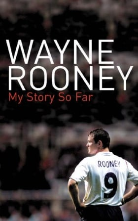 Wayne Rooney: My Story So Far