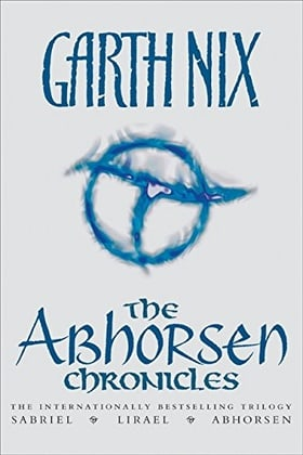 The Abhorsen Chronicles: Sabriel/Lirael/Abhorsen (Abhorsen Trilogy)