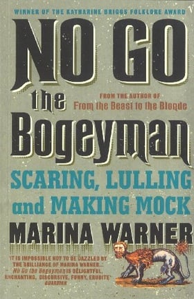 No Go the Bogeyman: Scaring, Lulling and Making Mock