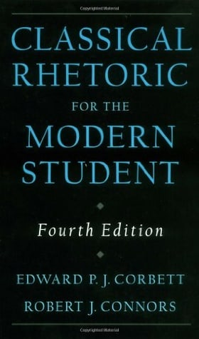 Classical Rhetoric for the Modern Student (Fourth Edition)