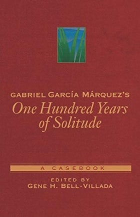 Gabriel García Márquez's One Hundred Years of Solitude: A Casebook (Casebooks in Criticism)