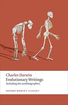 Evolutionary Writings: Including the Autobiographies (Oxford World's Classics)