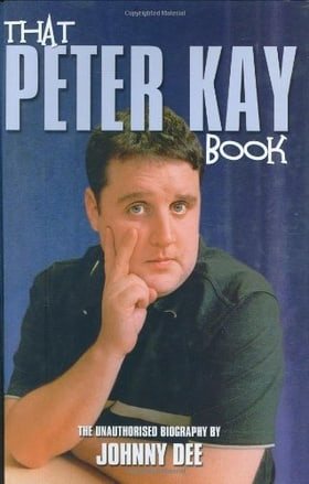 Peter Kay: The Unauthorised Biography