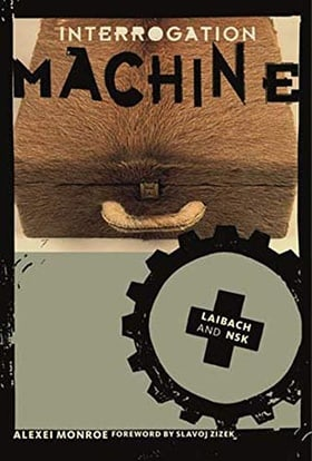 Interrogation Machine: Laibach and NSK (Short Circuits)