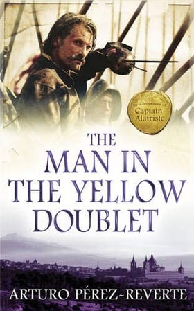 The Man In The Yellow Doublet: The Adventures Of Captain Alatriste (Adventures of Capt Alatriste 5)