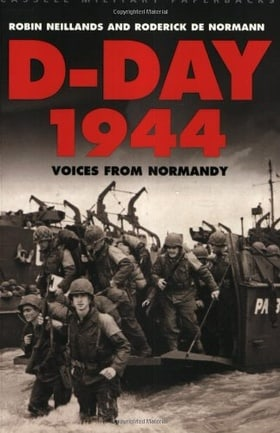 D-Day 1944: Voices from Normandy (Cassell Military Paperbacks)