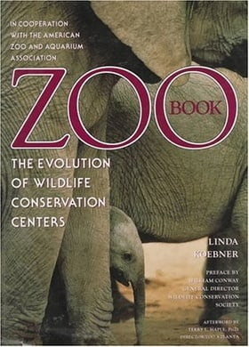 Zoo Book: The Evolution of Wildlife Conservation Centers