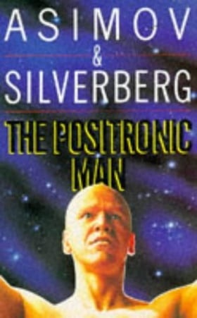 The Positronic Man