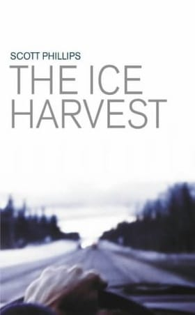 The Ice Harvest: A Novel