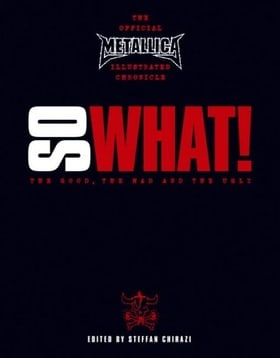 Metallica: So What! - The Good, the Mad and the Ugly